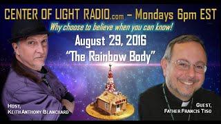 """The Rainbow Body and Resurrection"""
