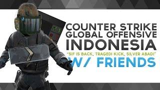 """Video CS:GO Indonesia - """"Sif Is Back, Tragedi Kick, Silver Abadi"""" w/ Friends MP3, 3GP, MP4, WEBM, AVI, FLV Juni 2019"""