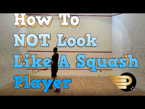 Squash - Tips To Help You LOOK Like a Squash Player