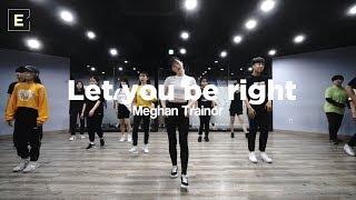 Jin young class   Meghan Trainor - Let you be right   E DANCE STUDIO   GIRLISH CLASS   이댄스학원 걸리쉬안무