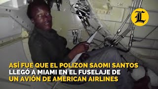 Así fue que el polizon Saomi Santos llegó a Miami en el fuselaje de un avión de American Airlines