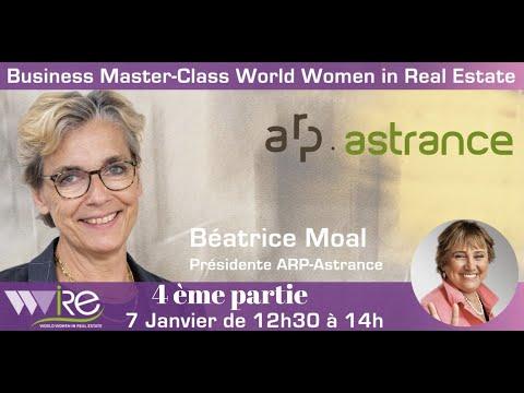 4 ème partie et fin de la Business Master Class WWIRE de Béatrice Moal la présidente d' ARP-ASTRANCE