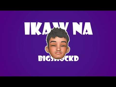 Bigshockd - Ikaw na (Official Lyric Video)