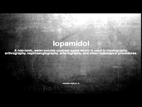 Medical vocabulary: What does Iopamidol mean