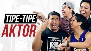Video TIPE-TIPE AKTOR feat. PANDJI PRAGIWAKSONO, SKINNYINDONESIAN24, REZAOKTOVIAN MP3, 3GP, MP4, WEBM, AVI, FLV Oktober 2017