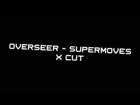 Overseer - Supermoves X Cut