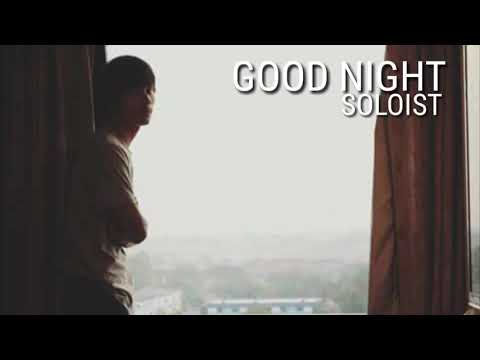 GOOD NIGHT - SOLOIST (Official Audio)