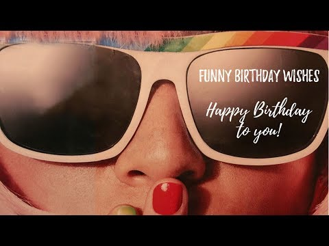 Happy birthday messages - Funny Birthday Wishes that Will Make Them All Smile