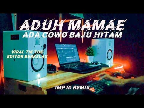 DJ ADUH MAMAE ADA COWO BAJU HITAM (IMp ft RWJ) Remix koplo Jedag jedug viral tik tok