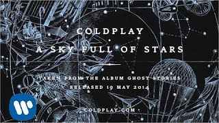 Coldplay - A Sky Full Of Stars (Ghost Stories Album)