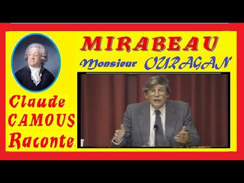 MIRABEAU dit Monsieur l'Ouragan : «Claude Camous Raconte» le médiateur de la Révolution Française