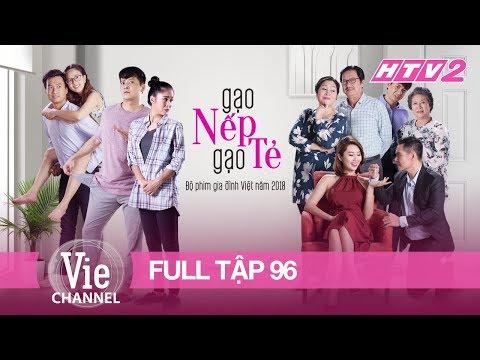 GẠO NẾP GẠO TẺ - Tập 96 - FULL | Phim Gia Đình Việt 2018 - Thời lượng: 46:02.