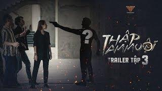 Video THẬP TAM MUỘI - Trailer Tập 3 | Trận Chiến Cuối  Cùng MP3, 3GP, MP4, WEBM, AVI, FLV Juli 2018