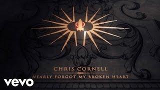Chris Cornell  Nearly Forgot My Broken Heart Lyric Video