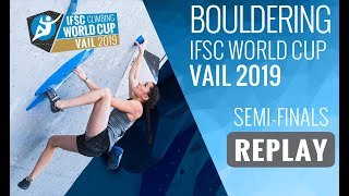 IFSC Climbing World Cup Vail 2019 - Bouldering Semi-Finals by International Federation of Sport Climbing