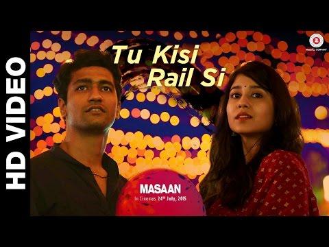 Tu Kisi Rail Si - Masaan | Vicky Kaushal & Shweta Tripathi | Indian Ocean | Swanand Kirkire