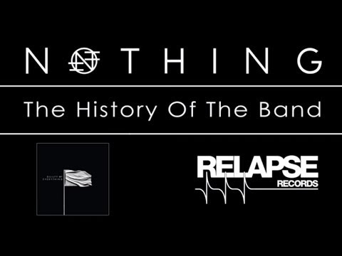 Nothing - NOTHING sit down to talk about the forming of the band and the making of their new record 'Guilty of Everything.' SUBSCRIBE: http://bit.ly/RelapseYouTube Ord...