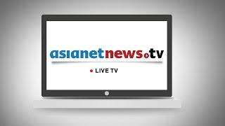 asianet news live tv  live malayalam news channel