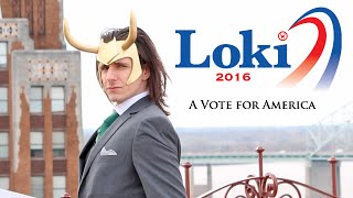 Loki for President 2016: One Vote matters.