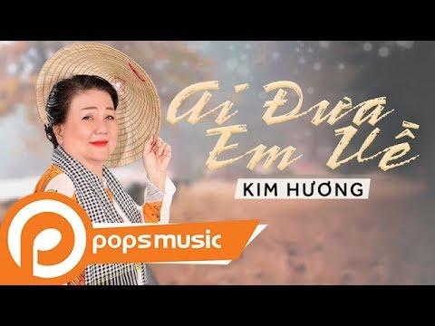 Ai Đưa Em Về | Kim Hương - Thời lượng: 5 phút, 2 giây.