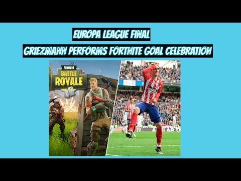 EUROPA LEAGUE FINAL: ANTOINE GRIEZMANN PERFORMS FORTNITE GOAL CELEBRATION