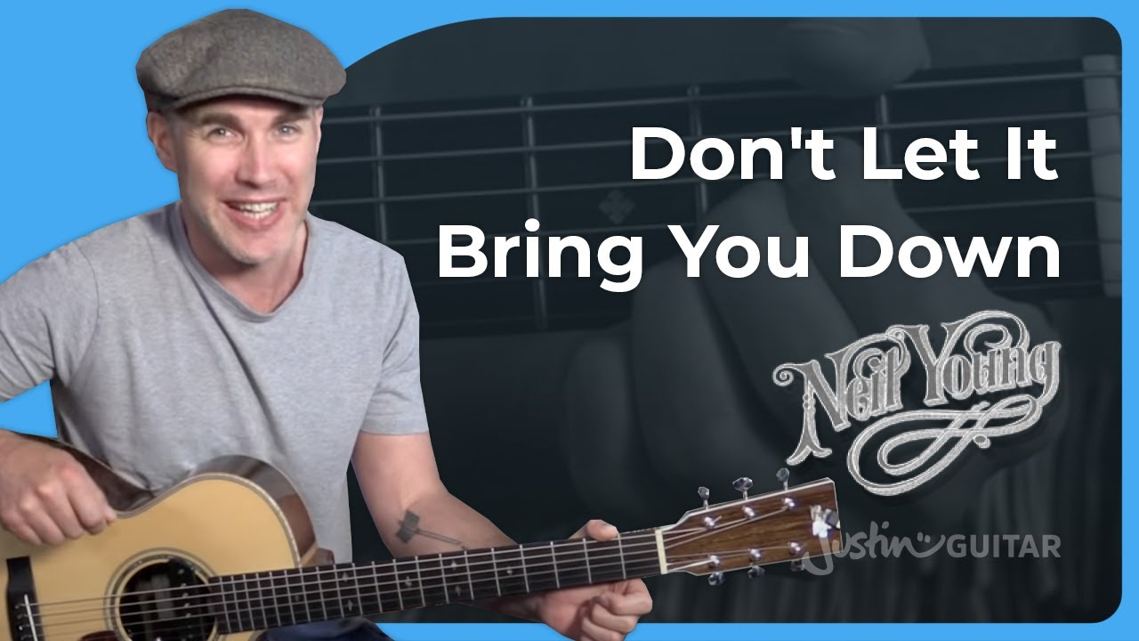 Neil Young – Don't Let It Bring You Down Guitar Lesson Tutorial – JustinGuitar