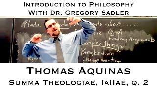 Intro: Thomas Aquinas, Summa Theologiae, IaIIa, Q. 2