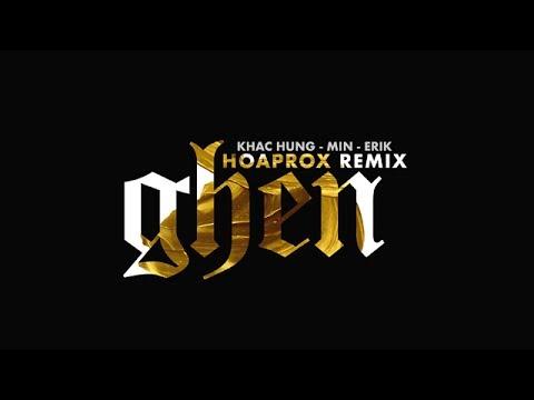 Khac Hung x Erik x Min - GHEN | Hoaprox Remix | Official Audio - Thời lượng: 5 phút, 22 giây.