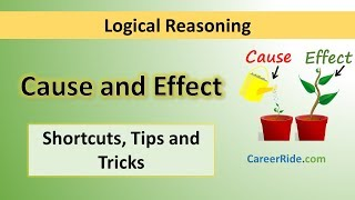 Crack the logical reasoning section of Placement Test or Job Interview at any company with shortcuts & tricks on Cause and Effect. Extremely helpful for the preparation of entrance exams like MBA, Banking – IBPS, SBI, UPSC, SSC, Railways etc.