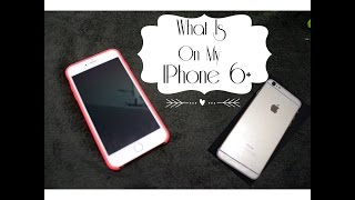 What's On My IPhone 6 Plus