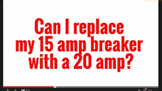 Video Can I replace my 15 amp breaker with a 20 amp? MP3, 3GP, MP4, WEBM, AVI, FLV Agustus 2018