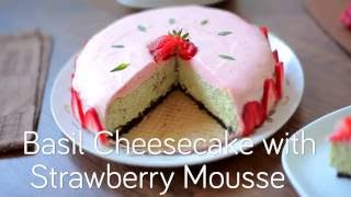 How to Make Basil Cheesecake with Strawberry Mousse