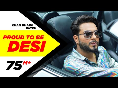 Proud To Be Desi (Official Video) | Khan Bhaini ft Fateh | Syco Style | Latest Punjabi Songs 2020