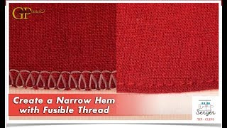 Serger Tip Clip 10: Create a Narrow Hem with Fusible Thread