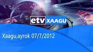 Xaagu,ayrok 07/7/2012|etv