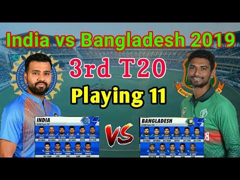 India vs Bangladesh 3rd T20 Match 2019 | IND vs BAN | ind vs ban  Both team Playing 11