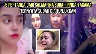 Video Sebelum Pindah Agama, Salmafina Sunan Tunjukkan 5 Pertanda Ini MP3, 3GP, MP4, WEBM, AVI, FLV Juli 2019