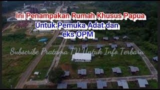 Video Inilah Wajah Rumah Khusus di Papua Untuk Pemuka Adat dan eks OPM MP3, 3GP, MP4, WEBM, AVI, FLV Januari 2019