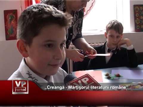 """""""Creangă – Mărţişorul literaturii române"""""""