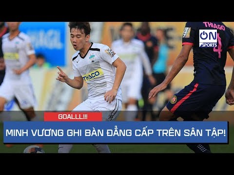 Minh Vương vẩy bóng ghi bàn cực đẳng cấp trên sân tập HAGL - Thời lượng: 33 giây.