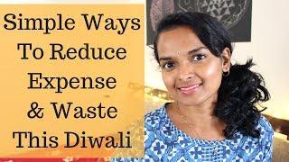 7 SIMPLE WAYS TO REDUCE EXPENSE & WASTE THIS DIWALI! [2018]   Ranju N