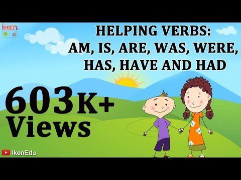 Verbs: Learn about Helping Verbs Am, Is, Are, Was, Were, Has, Have, Had.