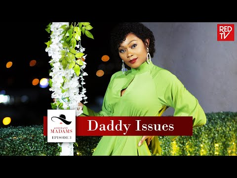 ASSISTANT MADAMS / SEASON 1 / EPISODE 3 / DADDY ISSUES   REDTV