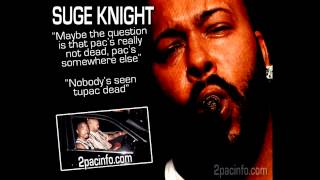 "Suge Knight - ""Nobodys seen Tupac Dead"""