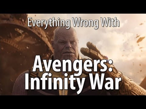 Everything Wrong With Avengers Infinity War