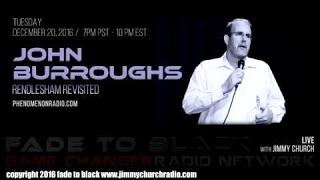 Jimmy Church | Ep. 576 FADE to BLACK Jimmy Church w/ John Burroughs : Rendlesham Revisited : LIVE