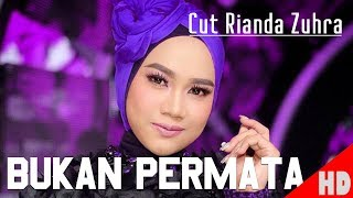 Video CUT RIANDA ZUHRA -  BUKAN PERMATA - Best Single HD Video Quality 2018. MP3, 3GP, MP4, WEBM, AVI, FLV Februari 2019