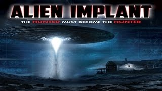ALIEN IMPLANT - The Hunted Becomes The Hunter - UFO E.T. Abduction Phenomenon Sensation - WATCH!