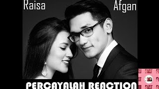 Video Raisa & Afgan - Percayalah Reaction [ TOO CUTE ! ] MP3, 3GP, MP4, WEBM, AVI, FLV Februari 2019