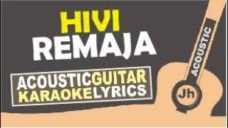 Video Hivi - Remaja (Karaoke Acoustic Instrumental) MP3, 3GP, MP4, WEBM, AVI, FLV Juni 2018
